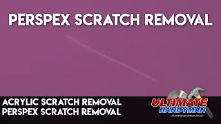 acrylic scratch removal - perspex scratch removal