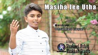 Masiha Jee Utha by Othniel Zack Liaquat I NewMasihi geet I