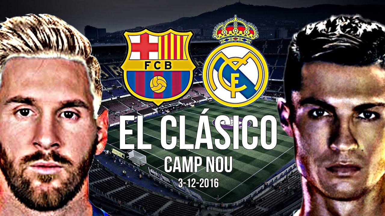 FC Barcelona VS Real Madrid C.F 1-1 - El Clasico 2016/17 Promo - 3/12/2016 HD