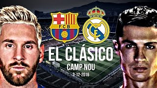 Fc barcelona vs real madrid c.f - el clasico 2016/17 promo 3/12/2016 hd. the two biggest clubs facing each other again. it's 'el clasico'. please leave...