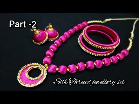 DIY Silk thread Jewellery Set making |  how to make silk thread Necklace | Bangles | Earrings