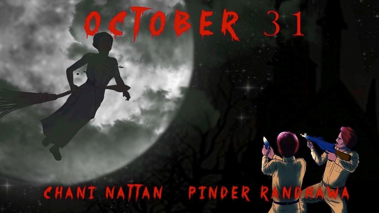OCTOBER 31 | PINDER RANDHAWA | CHANI NATTAN | GILL SAAB | SARPANCH | SAGAR LATE DEOL
