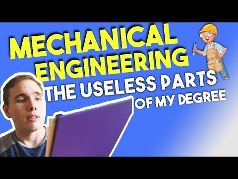 The USELESS Parts Of My Degree ( MECHANICAL ENGINEERING)