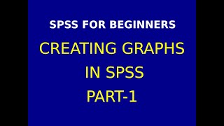 5 Creating Graphs in SPSS  Part 1
