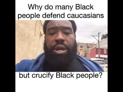 Why do black people defend Caucasian?