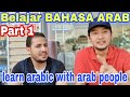 BELAJAR BAHASA ARAB SAMA ORG ARAB YAMAN/LEARNING ARABIC WITH ARAB PEOPLE