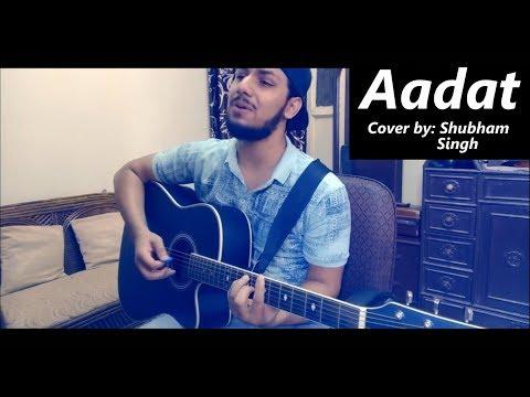 Aadat | Atif Aslam | Cover by Shubham Singh