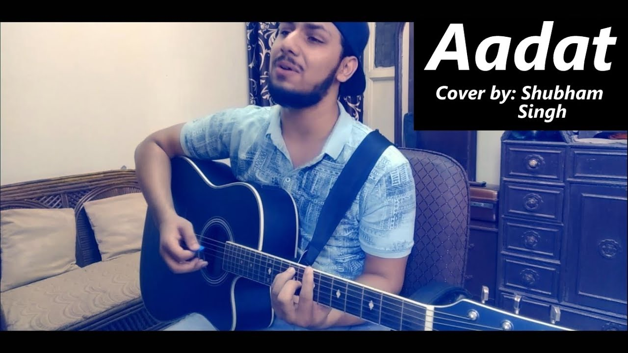 Aadat Atif Aslam Cover By Shubham Singh Youtube