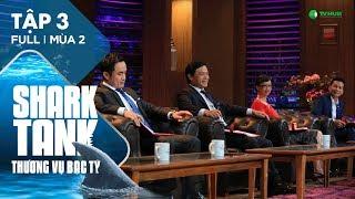 Shark Tank Việt Nam : Thương Vụ Bạc Tỷ Mùa 2 Tập 3 Full HD