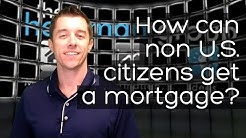 How can non U.S. citizens get a mortgage? | Brian Heckman 813-749-7776