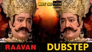 Raavan Vs Bulla Dubstep
