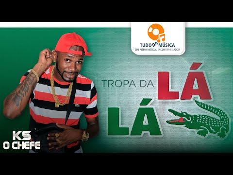 Ks O Chefe - Tropa da Lá Lá -  Lyric Vídeo - Lançamento 2020