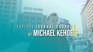 Michael Kehoe welcomes you to Journal Square and Jersey City Heights!