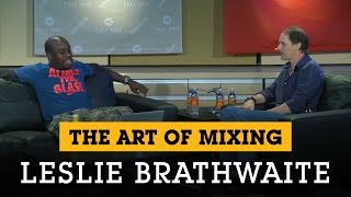 The Art of Mixing Q&A with Leslie Brathwaite