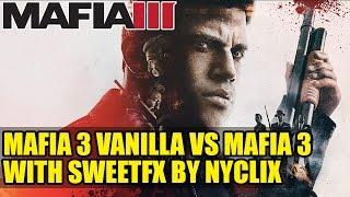 Mafia 3 Vanilla vs Mafia 3 with SweetFX by Nyclix