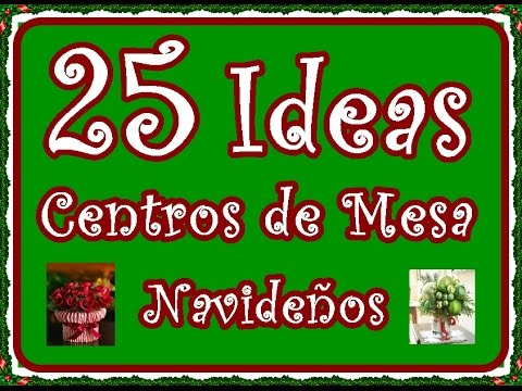 25 Ideas de Centros de Mesa Navideños. 25 Ideas Christmas Centerpiece
