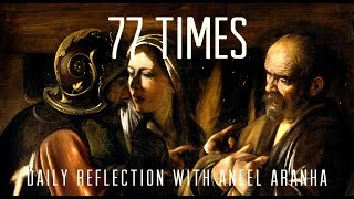 Daily Reflection With Aneel Aranha | Matthew 18:21-35  | March 26, 2019 thumbnail