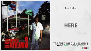 """Lil Keed - """"Here"""" (Trapped On Cleveland 3)"""
