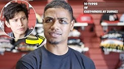 10 Types of Customers at Zumiez