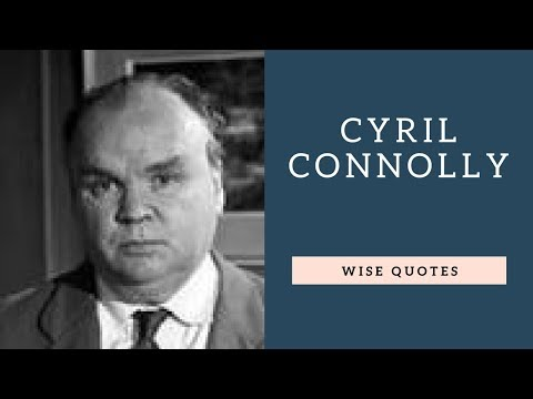 Cyril Connolly Sayings & Quotes | Positive Thinking & Wise Quotes | Motivation | Inspiration