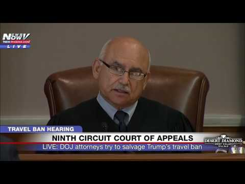 WATCH: Trump Travel Ban Debated - Ninth Circuit Court of App