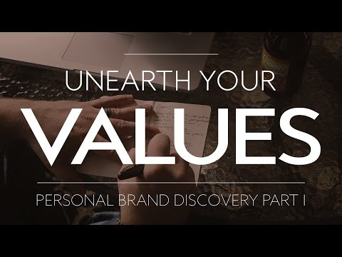 Unearthing Your Values - Personal Branding Exercises (Part I)