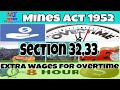Section 32,33 || Mines Act 1952 || extra wages for overtime || mining technical