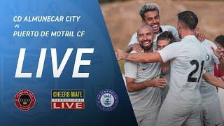 LIVE FOOTBALL: CD ALMUNECAR CITY vs PUERTO DE MOTRIL CF