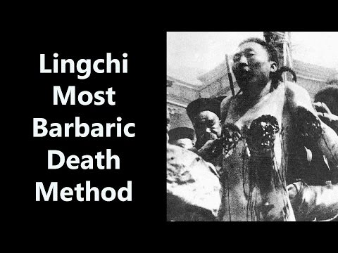 Lingchi Most Barbaric Death Method (Graphic Content)