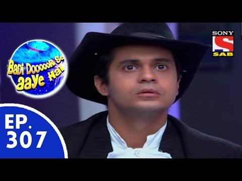Download Badi Door Se Aaye Hain - बड़ी दूर से आये है - Episode 307 - 12th August, 2015