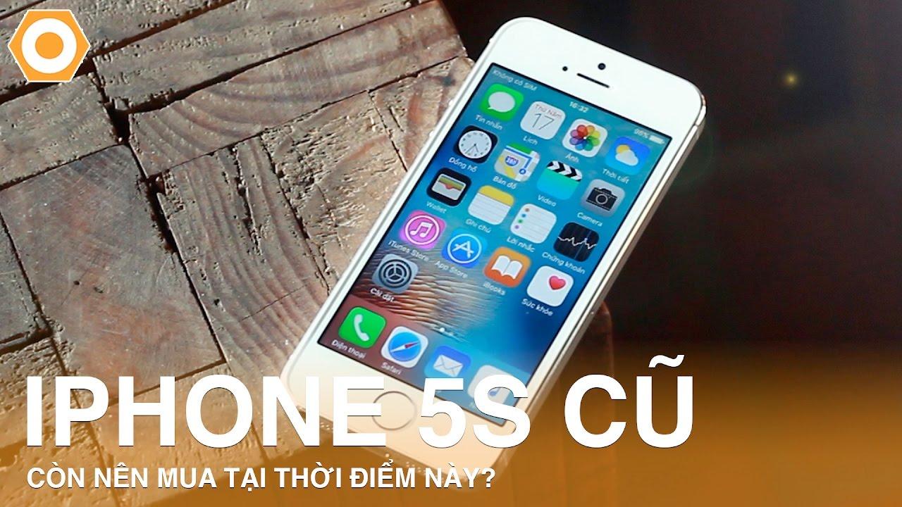 iPhone 5s cũ - có còn nên mua ?