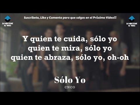 Solo Yo (Letra/Lyrics) - CNCO