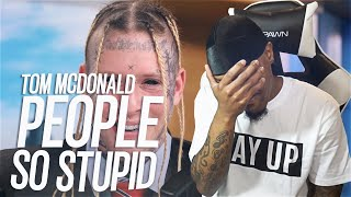 """DON'T GET OFFENDED!   Tom MacDonald - """"People So Stupid"""" (REACTION!!!)"""