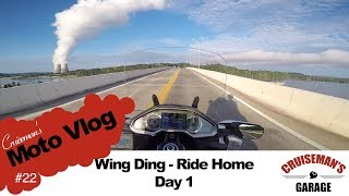 Cruisemans Moto Vlog #22 - Ride Home from Wing Ding - Day 1