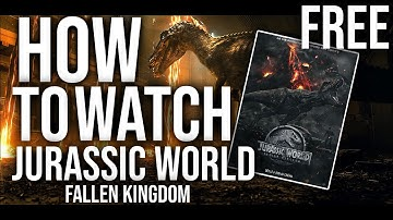 How To Watch JURASSIC WORLD: FALLEN KINGDOM FREE!!! (ANY LANGUAGE) (ENGLISH) (FREE)