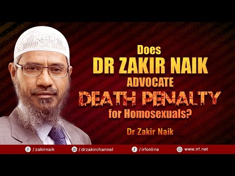 DOES DR ZAKIR NAIK ADVOCATE DEATH PENALTY FOR HOMOSEXUALS?