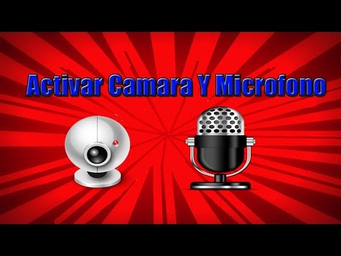 Como Activar O Configurar La Camara Y El Microfono De La PC