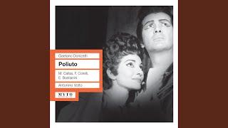 Poliuto: Act I : Overture - O Nume pietoso (Chorus)