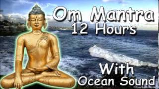 REIKI MUSIC - Om mantra 12 Hour Full Night Meditation with ocean Sound with Tibetan Monks