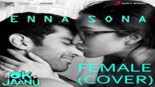 ENNA SONA NEW FEMALE COVER (SONU KAKKAR)
