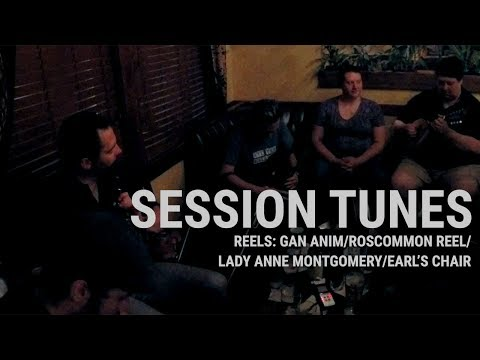 Session Tunes - Gan Anim/Roscommon Reel/Lady Anne Montgomery/Earl's Chair