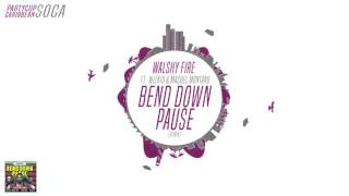 Walshy Fire ft  Wizkid & Machel Montano  - Bend Down Pause Remix [Soca 2016]