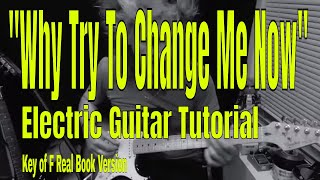 """Why Try To Change Me Now"" - Guitar Tutorial"