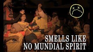 Smells Like No Mundial Spirit
