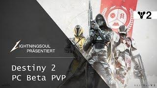 Destiny 2 PC BETA PVP - DAS ERSTE SPIEL :D | Deutsch | HD