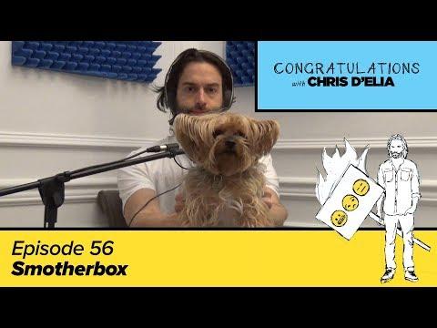 Congratulations Podcast w/ Chris D'Elia | EP56 - Smotherbox