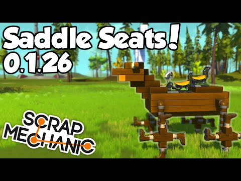 SADDLE SEAT UPDATE!- Scrap Mechanic (0.1.26) Gameplay / Let's play and Build! - Ep 19 [Download]