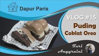 Vlog #15 Resep Puding Coklat Oreo Enak Banget