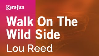 Karaoke Walk On The Wild Side - Lou Reed *