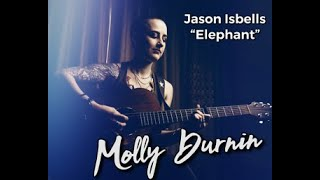 "Molly Durnin covers ""Elephant"" by Jason Isbell      (For Josh  love: Candypants)"